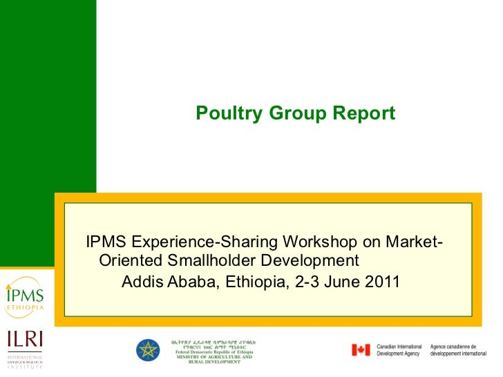 Poultry Group Report IPMS Experience-Sharing Workshop on Market-Oriented Smallholder Development  Addis Ababa, Ethiopia, 2...