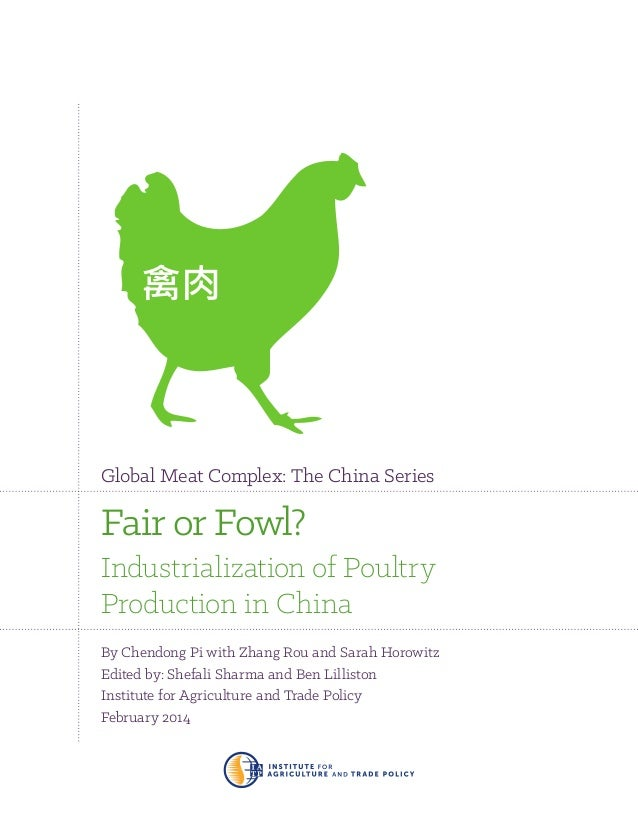 Global Meat Complex: The China Series  Fair or Fowl? Industrialization of Poultry Production in China By Chendong Pi with ...
