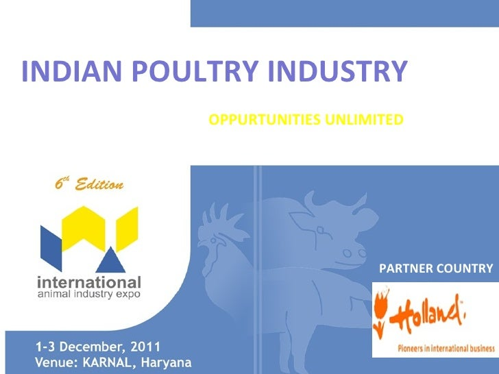 INDIAN POULTRY INDUSTRY           OPPURTUNITIES UNLIMITED                               PARTNER COUNTRY
