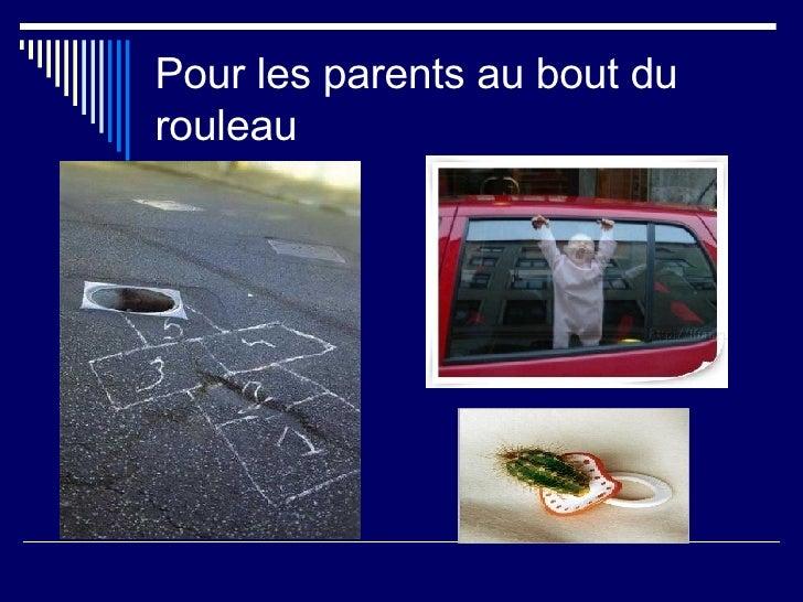 Pour Les Parents Au Bout Du Rouleau