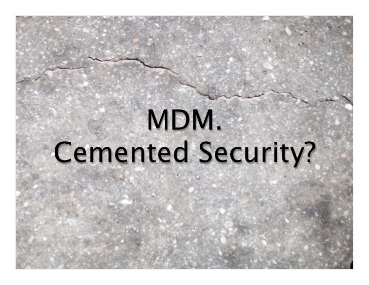 MDM.Cemented Security?