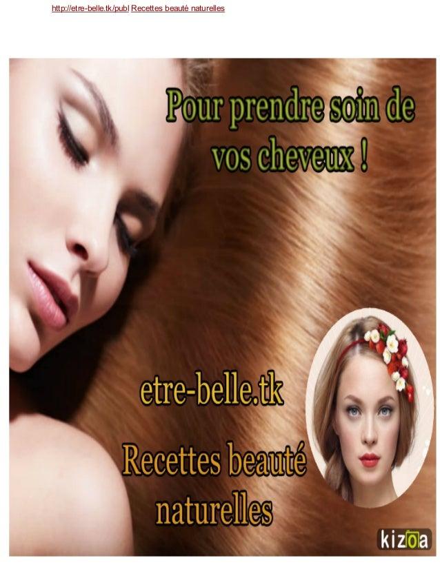 http://etrebelle.tk/publRecettesbeauténaturelles
