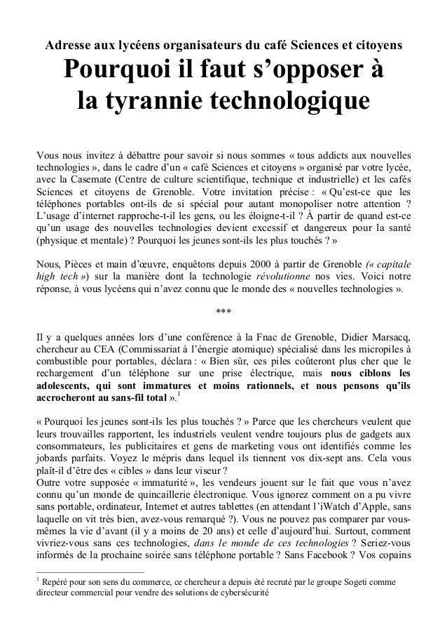 Adresse aux lycéens organisateurs du café Sciences et citoyens Pourquoi il faut s'opposer à la tyrannie technologique Vous...
