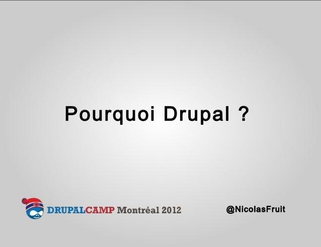 Pourquoi Drupal ?              @NicolasFruit