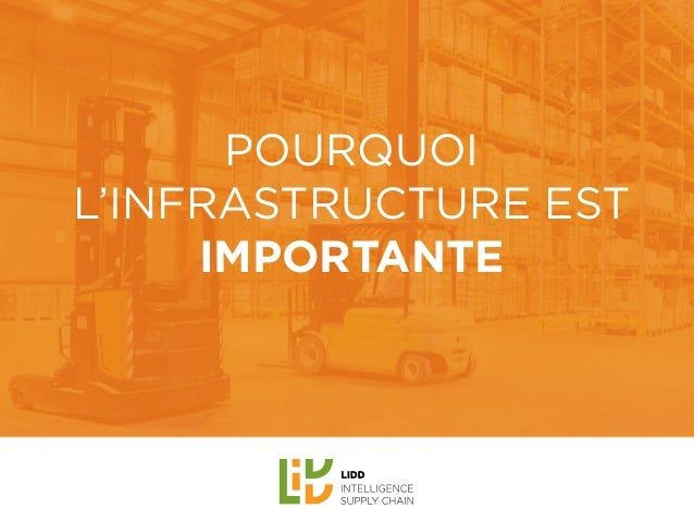 POURQUOI L'INFRASTRUCTURE EST IMPORTANTE