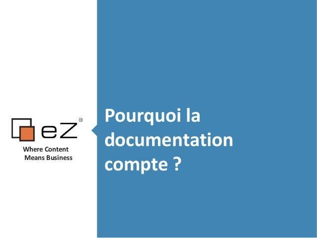 Pourquoi la documentation compte ? Where Content Means Business