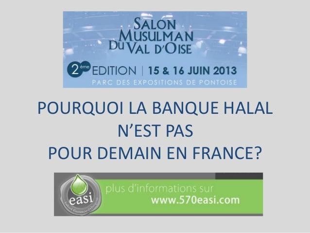 POURQUOI LA BANQUE HALALN'EST PASPOUR DEMAIN EN FRANCE?