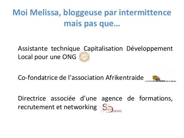 Moi Melissa, bloggeuse par intermittence mais pas que… Assistante technique Capitalisation Développement Local pour une ON...