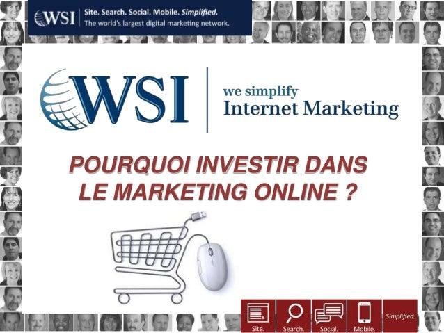 Pourquoi investir dans le marketing Online ?