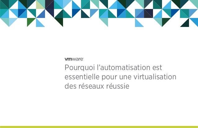 Pourquoi l'automatisation est essentielle pour une virtualisation des réseaux réussie