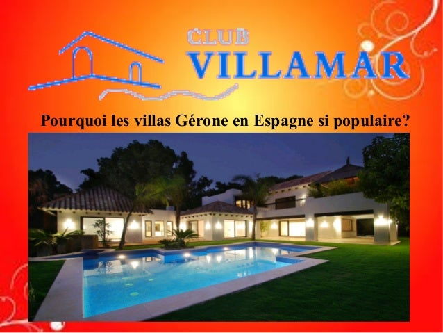 Pourquoi les villas Gérone en Espagne si populaire?