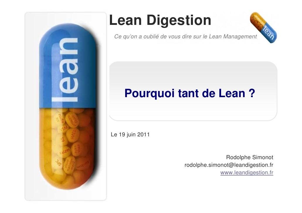 Lean Digestion Ce qu'on a oublié de vous dire sur le Lean Management     Pourquoi tant de Lean ?Le 19 juin 2011           ...