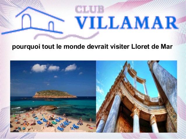 pourquoi tout le monde devrait visiter Lloret de Mar
