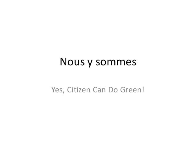 Nous y sommes Yes, Citizen Can Do Green!
