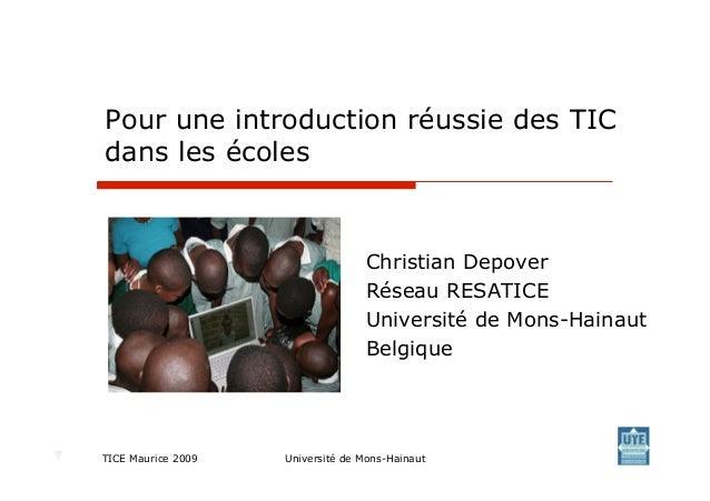 Pour une introduction réussie des TICdans les écoles                                  Christian Depover                   ...