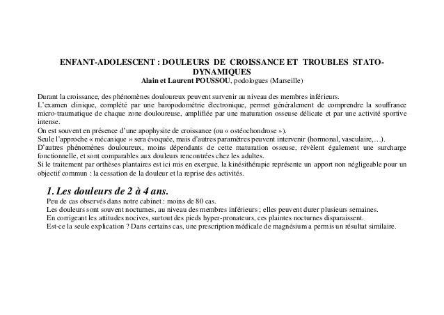 ENFANT-ADOLESCENT : DOULEURS DE CROISSANCE ET TROUBLES STATO- DYNAMIQUES Alain et Laurent POUSSOU, podologues (Marseille) ...