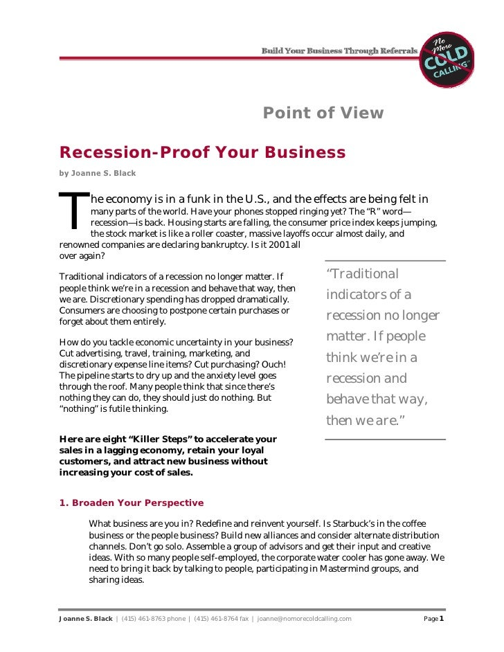 Point of View  Recession-Proof Your Business by Joanne S. Black     T          he economy is in a funk in the U.S., and th...