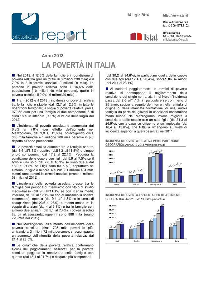 Anno 2013 LA POVERTÀ IN ITALIA  Nel 2013, il 12,6% delle famiglie è in condizione di povertà relativa (per un totale di 3...