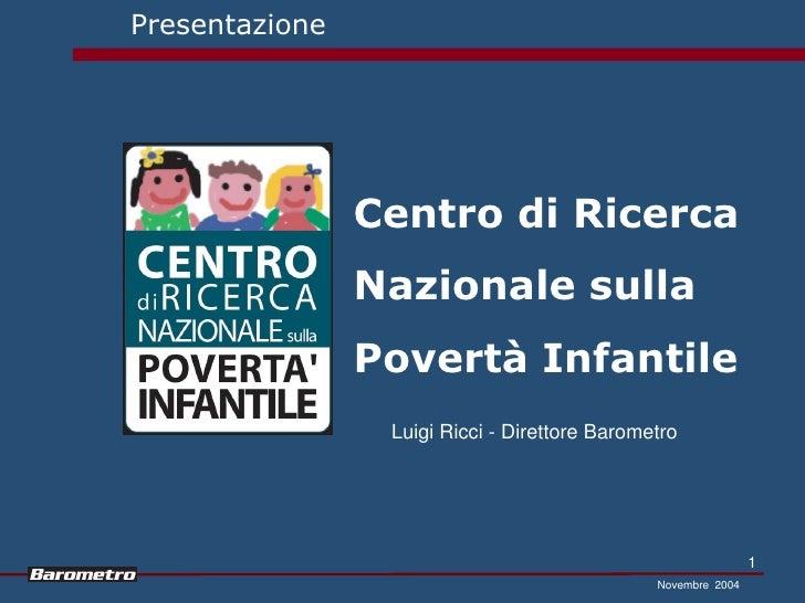Presentazione                Centro di Ricerca                Nazionale sulla                Povertà Infantile            ...