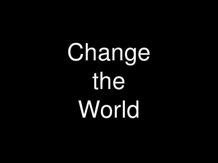 Change the World<br />