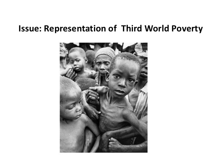 Issue: Representation of Third World Poverty