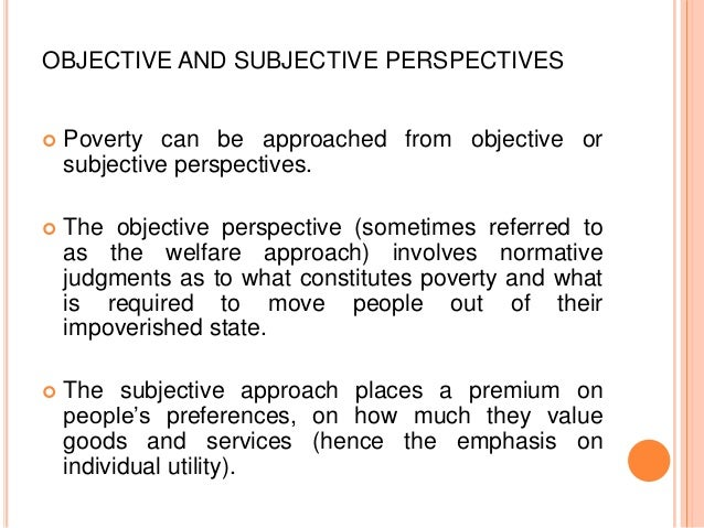 advantages and disadvantages of poverty Absolute poverty advantages and disadvantages absolute poverty is a level of poverty defined in terms of the minimal requirements necessary to afford minimal standards of food, clothing.