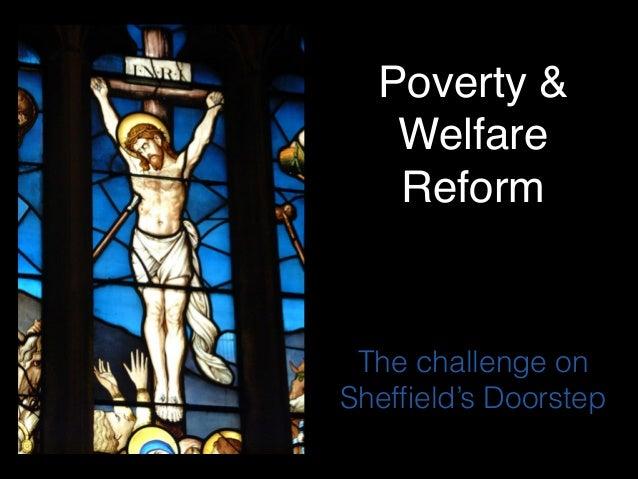 Poverty & Welfare Reform  The challenge on Sheffield's Doorstep