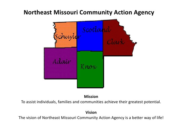 Northeast Missouri Community Action Agency<br />MissionTo assist individuals, families and communities achieve their great...