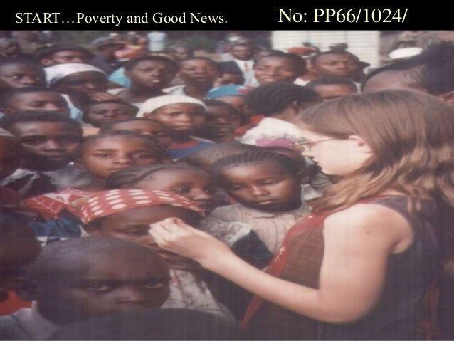 START…Poverty and Good News. No: PP66/1024/