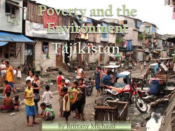 Poverty and the Environment<br />Tajikistan<br />By Brittany Michaud<br />