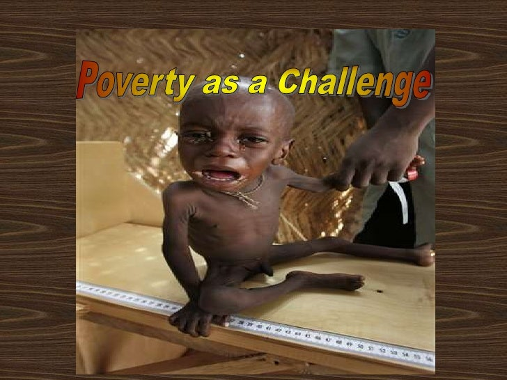 Poverty as a Challenge<br />