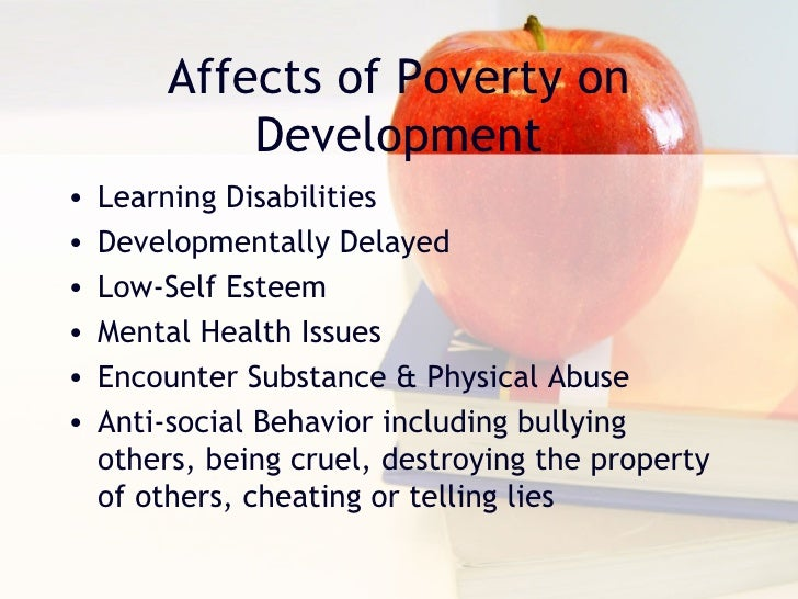 the negative impact of poverty on a childs physical and mental development The negative effects of instability on child life has negative impacts on chil-dren's mental health effects of instability on child development.