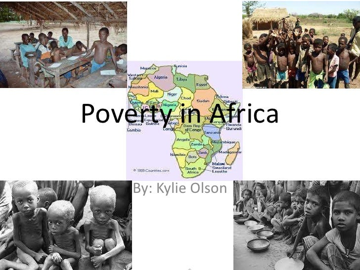 Poverty in Africa    By: Kylie Olson