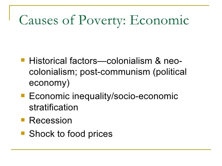 factors of poverty Based on the hypothesis that the gec negatively affected livelihoods, increased  poverty conditions and subsequently increased vulnerability to natural disasters.