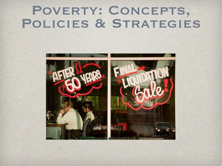 Poverty: Concepts, Policies & Strategies