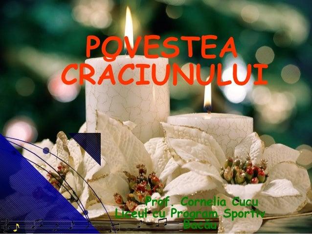 POVESTEACRĂCIUNULUI       Prof. Cornelia Cucu  Liceul cu Program Sportiv              Bacău