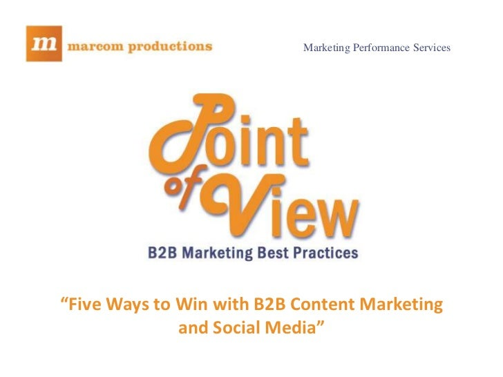 """Marketing Performance Services           """"Five Ways to Win with B2B Content Marketing                         and Social M..."""