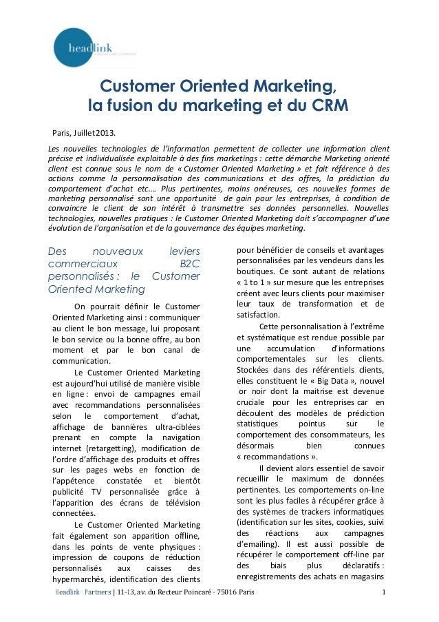 Headlink Partners | 11--13, av. du Recteur Poincaré -- 75016 Paris 1 Customer Oriented Marketing, la fusion du marketing e...