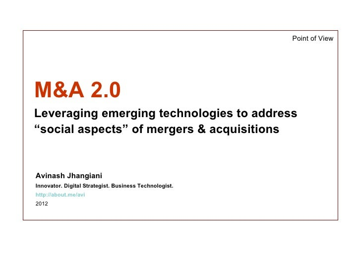 """Point of ViewM&A 2.0Leveraging emerging technologies to address""""social aspects"""" of mergers & acquisitionsAvinash Jhangiani..."""