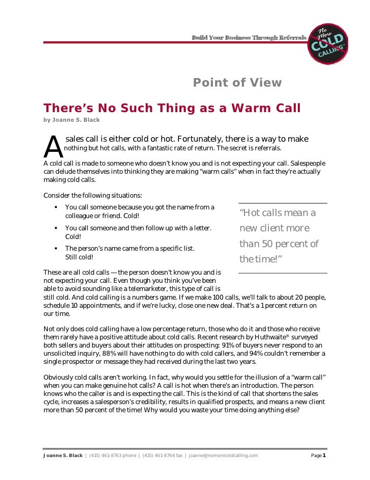 Point of View  There's No Such Thing as a Warm Call by Joanne S. Black     A          sales call is either cold or hot. Fo...