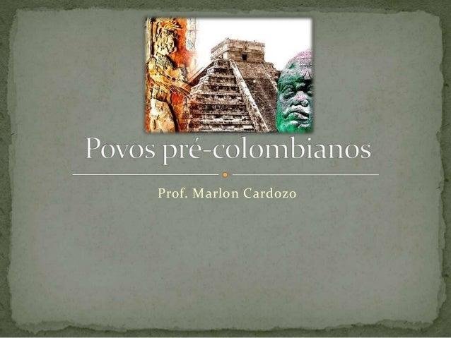 Prof. Marlon Cardozo