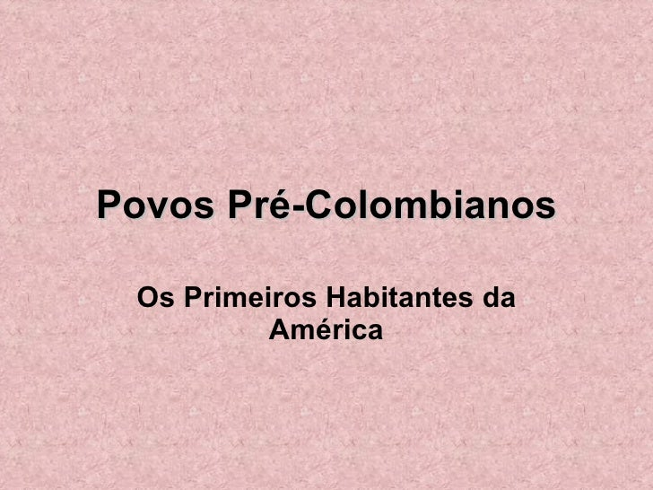 Povos Pré Colombianos   Fabio