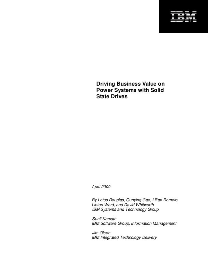 u  Driving Business Value on  Power Systems with Solid  State DrivesApril 2009By Lotus Douglas, Qunying Gao, Lilian Romero...