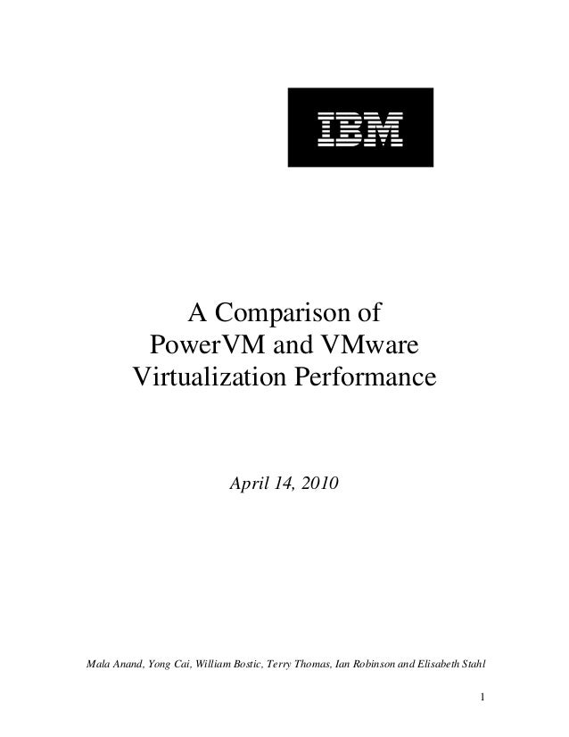 A Comparison of PowerVM and Vmware Virtualization Performance
