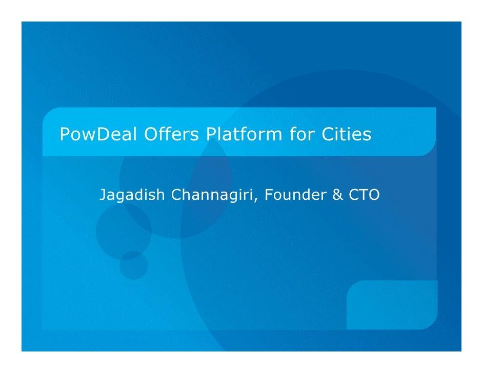 PowDeal Offers Platform for Cities    Jagadish Channagiri, Founder & CTO