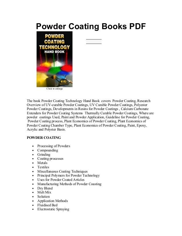 Powder Coating Books PDF Click to enlarge The book Powder Coating Technology Hand Book covers Powder Coating, Research Ove...