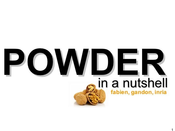 POWDER <ul><li>in a nutshell </li></ul>fabien, gandon, inria