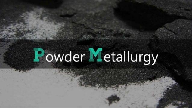 The Powder Metallurgy Process