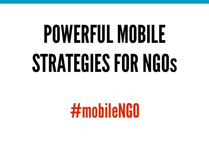 POWERFUL MOBILESTRATEGIES FOR NGOs     #mobileNGO