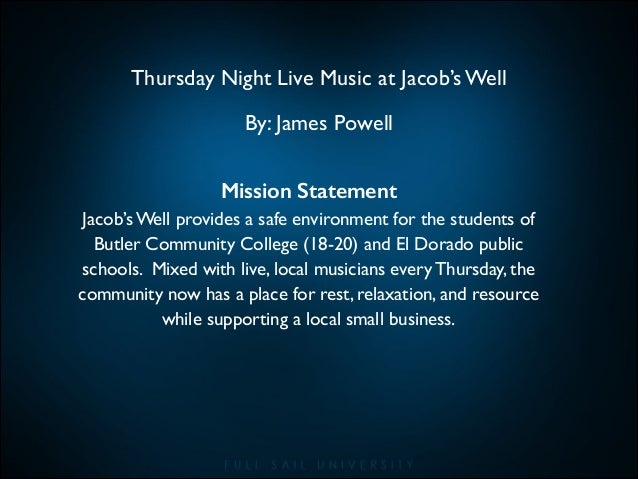 Thursday Night Live Music at Jacob's Well	  By: James Powell Mission Statement 	  Jacob's Well provides a safe environment...